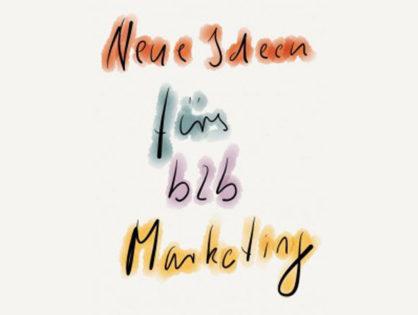 b2b Alterne - was Neues im b2b Marketing?
