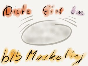 dicke Eier im b2b Marketing