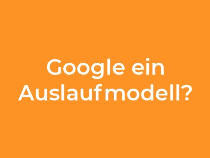 Ist Google ein Auslaufmodell?